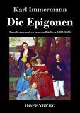 Die Epigonen. Familienmemoiren in neun Büchern 1823-1835