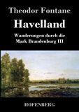 Havelland. Wanderungen durch die Mark Brandenburg III