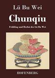 Chunqiu. Frühling und Herbst des Lü Bu Wei