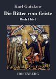 Die Ritter vom Geiste. Buch 4 bis 6