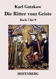 Die Ritter vom Geiste. Buch 7 bis 9