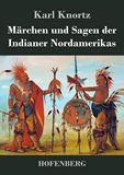 Märchen und Sagen der Indianer Nordamerikas