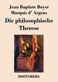 Die philosophische Therese oder Beiträge zur Geschichte des Paters Dirrag und des Fräuleins Eradice (Thérèse philosophe)
