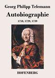 Autobiographie. 1718, 1729, 1739
