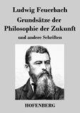 Grundsätze der Philosophie der Zukunft und andere Schriften