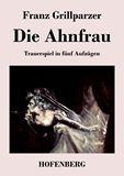 Die Ahnfrau. Trauerspiel in fünf Aufzügen