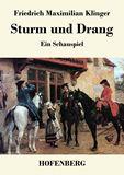 Sturm und Drang. Ein Schauspiel
