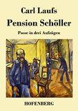 Pension Schöller. Posse in drei Aufzügen