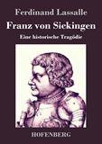 Franz von Sickingen. Eine historische Tragödie