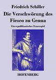 Die Verschwörung des Fiesco zu Genua. Ein republikanisches Trauerspiel