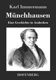 Münchhausen. Eine Geschichte in Arabesken