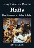 Hafis. Eine Sammlung persischer Gedichte