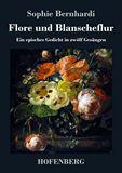 Flore und Blanscheflur. Ein episches Gedicht in zwölf Gesängen