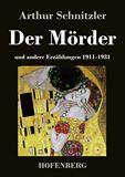 Der Mörder und andere Erzählungen 1911-1931