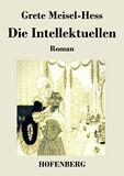 Die Intellektuellen. Roman