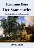 Der Sonnenwirt. Eine Schwäbische Volksgeschichte