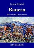 Bauern. Bayerische Geschichten