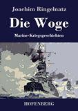 Die Woge. Marine-Kriegsgeschichten