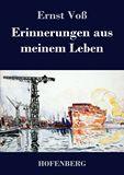 Erinnerungen aus meinem Leben. Lebenserinnerungen und Lebensarbeit des Mitbegründers der Schiffswerft von Blohm und Voß