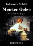 Meister Oelze. Drama in drei Aufzügen