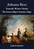 Teutsche Winter-Nächte / Die kurzweiligen Sommer-Täge
