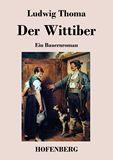 Der Wittiber. Ein Bauernroman