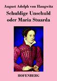 Schuldige Unschuld oder Maria Stuarda