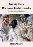Der junge Tischlermeister. Novelle in sieben Abschnitten