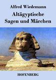 Altägyptische Sagen und Märchen