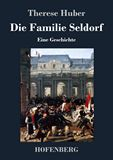 Die Familie Seldorf. Eine Geschichte