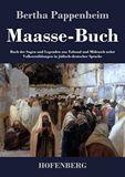 Maasse-Buch. Buch der Sagen und Legenden aus Talmud und Midrasch nebst Volkserzählungen in jüdisch-deutscher Sprache