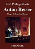 Anton Reiser. Ein psychologischer Roman