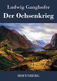 Der Ochsenkrieg. Roman aus dem 15. Jahrhundert