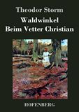 Waldwinkel / Beim Vetter Christian
