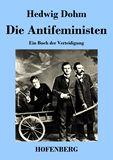 Die Antifeministen. Ein Buch der Verteidigung