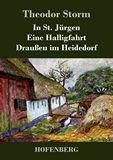 In St. Jürgen / Eine Halligfahrt / Draußen im Heidedorf