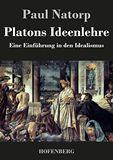 Platons Ideenlehre. Eine Einführung in den Idealismus