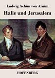 Halle und Jerusalem. Studentenspiel und Pilgerabenteuer