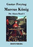 Marcus König. Die Ahnen Band 4