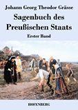 Sagenbuch des Preußischen Staats. Erster Band
