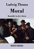 Moral. Komödie in drei Akten