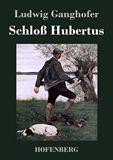 Schloß Hubertus. Roman