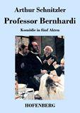 Professor Bernhardi. Komödie in fünf Akten