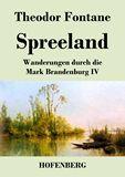 Spreeland. Wanderungen durch die Mark Brandenburg IV