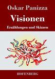 Visionen. Erzählungen und Skizzen