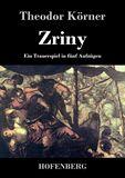 Zriny. Ein Trauerspiel in fünf Aufzügen