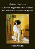 Aus dem Tagebuch eines Hundes /  Das Verbrechen in Tavistock-Square