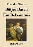 Bötjer Basch / Ein Bekenntnis