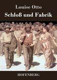 Schloß und Fabrik. Roman