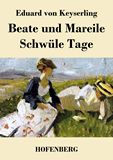 Beate und Mareile / Schwüle Tage. Erzählungen